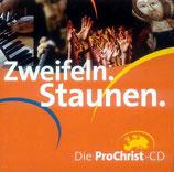 Zweifeln und staunen - Die ProChrist-CD