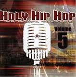 Holy Hip Hop Vol.5 - Taking The Gospel To The Streets