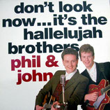 Phil & John - Don't Look Now...It's The Hallelujah Brothers