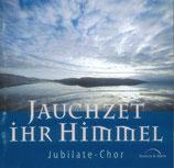 Jubilate Chor - Jauchzet ihr Himmel