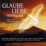 Glaube Liebe Hoffnung - Religiöse Lieder von volkstümlichen Interpreten