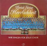 Wir singen für Jesus Chor - Preist Seine Herrlichkeit