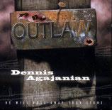 Dennis Agajanian - Outlaw