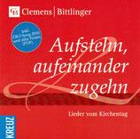 Clemens Bittlinger - Aufestehn, aufeinander zugehn (Lieder vom Kirchentag)