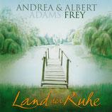 Andrea Adams-Frey & Albert Frey : Land der Ruhe