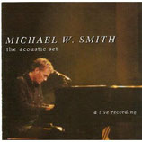 Michael W.Smith - The Acoustic Set