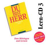 Music House : Du bist Herr - Lern-CD 3 zum Mitsingen und Lernen