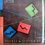 Vector - Please Stand By