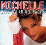 Michelle - Denk' ich an Weihnacht