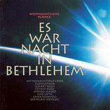 Weihnachtliche Klänge : Es war Nacht in Bethlehem (Zionssänger, Govert Roos, Elke Lieth, u.a.)