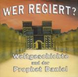 Wort des Lebens - Wer regiert? (Weltgeschichte und der Prophet Daniel)