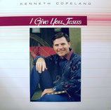 Kenneth Copeland - I Give You Jesus