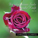 Christina Schmitz - Du gibst meiner Seele grosse Kraft