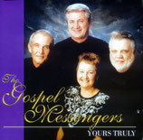 Gospel Messengers - Yours Truly CD -
