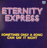 ETERNIYTY EXPRESS - Sometimes Only A Song Can Say It Right