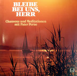 Pater Perne - Bleibe bei uns, Herr