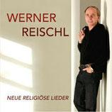 Werner Reischl - Neue religiöse Lieder