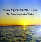 The Sounds Of Living Waters -Holy Spirit Speak To Me