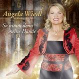 Angela Wiedl - So nimm denn meine Hände