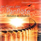 Eduard Kitzmann - Im Glanz der Panflöte (Melodien des Glaubens)