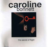 Caroline Bonnett - The Secret Of Flight