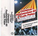 Luis Palau - Christus-Festwochen 85 ; Ist Christentum heute noch aktuell? (Kassette)