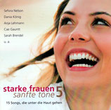 Starke Frauen sanfte Töne 5 - 15 Songs, die unter die Haut gehen)