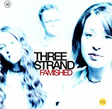 THREE STRAND - Famished