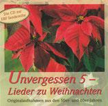 Unvergessen 5 : Lieder zu Weihnachten