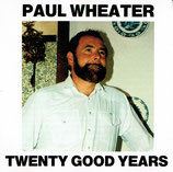 Paul Wheater - Twenty Good Years