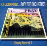 C.A.Worship Band - Pray for Each Other - Vol.1