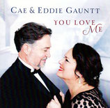 Cae & Eddie Gauntt - You Love Me