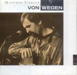 Manfred Siebald - Von Wegen
