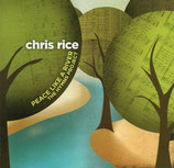Chris Rice - Peace Like A River : The Hymns Project