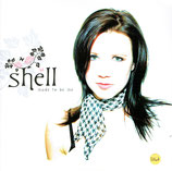 Shell - Made To Be Me