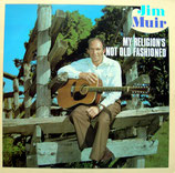 Jim Muir - My Religion's Not Old Fashioned