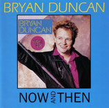 Bryan Duncan - Now And Then
