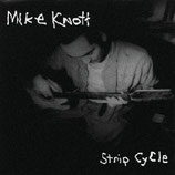 Michael Knott - Strip Cycle