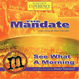 WORSHIP EXPERIENCE : The Mandate (Men living as Good intended) - See What A Morning (Stuart Townend) (Kingsway Music)