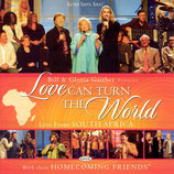 Gaither Homecoming - Love Can Turn The World