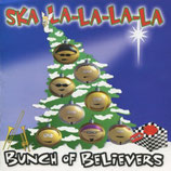 BUNCH OF BELIEVERS - Ska La-La-La-La