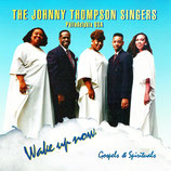 The Johnny Thompson Singers - Wake Up Now