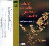 Wilfried Mann - ...denn sie sollen getröstet werden