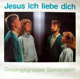 Samenkorn - Jesus ich liebe dich