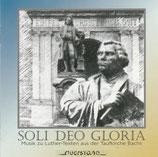 Soli Deo Gloria : Musik zu Luther-Texten aus der Taufkirche Bachs (Kammerchor Weimar, Felix Friedrich an der Schuke-Orgel)