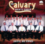 The Calvary Men's Choir - Until He Come