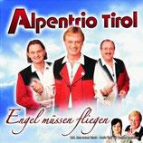 Alpentrio Tirol - Engel müssen fliegen