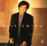 Skip Ewing - Until I Found You