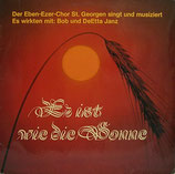 Eben Ezer Chor - Er ist wie die Sonne