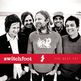 SWITCHFOOT : The Best Yet